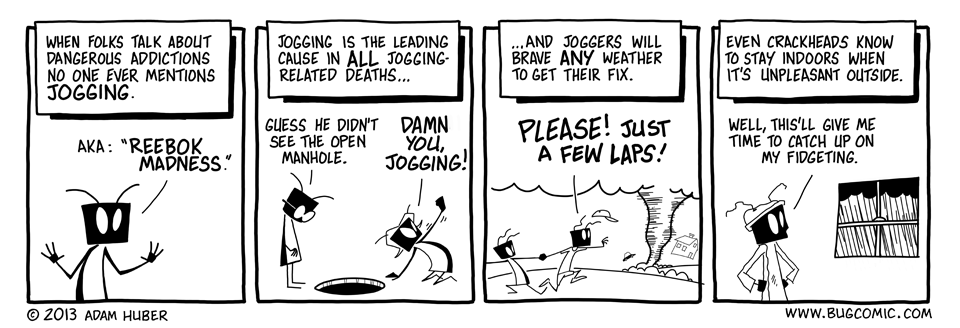http://www.bugcomic.com/comics/2013-03-11-Runners-High.png